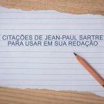 ENEM: 15 citações de Jean-Paul Sartre para usar em sua redação
