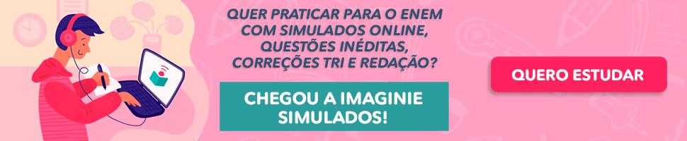 imaginie-simulados, banner com link para: https://www.imaginie.com.br/imaginie-simulados/?utm_source=blog-imaginie&utm_medium=post&utm_campaign=simulado-enem&_ga=2.207587539.1702275233.1587986637-901843503.1583462023
